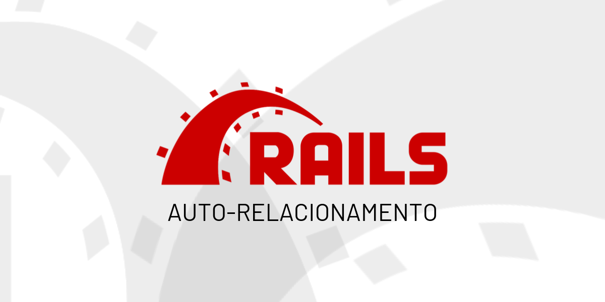 Auto-relacionamento no Rails/ActiveRecord