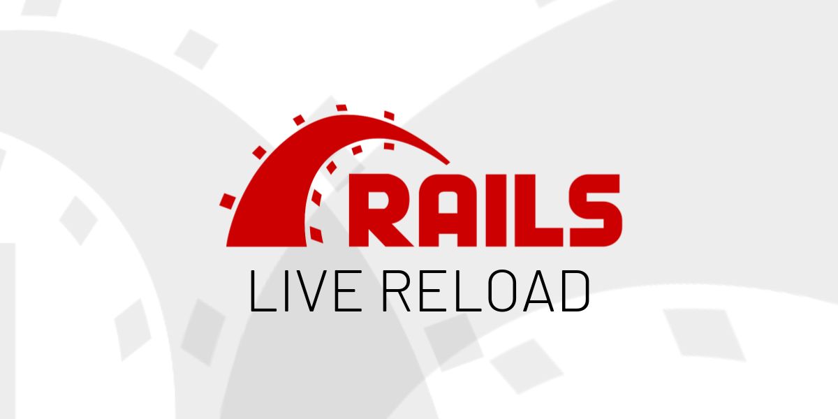Live Reload no Ruby on Rails