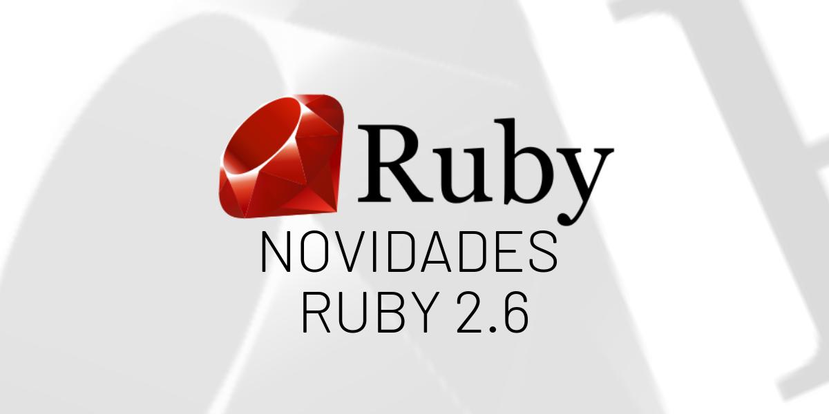 Possíveis novidades do Ruby 2.6
