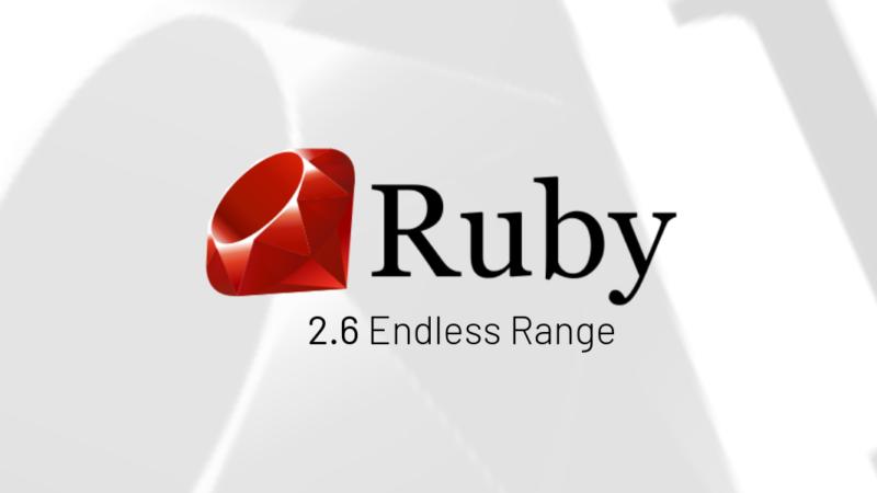 "Ruby 2.6 adiciona funcionalidade ""range sem fim"""