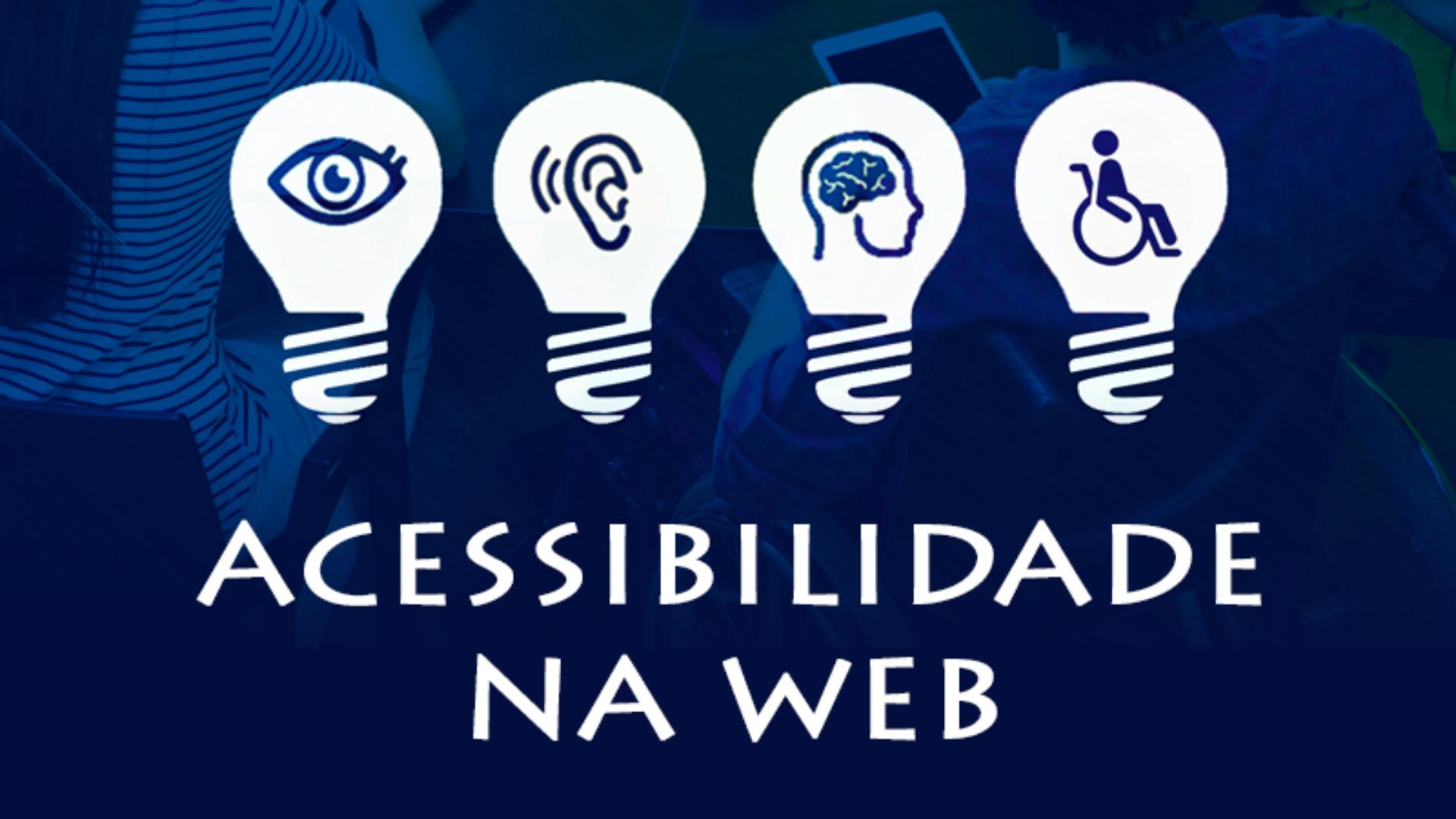 Acessibilidade na Web: Um direito de todos!