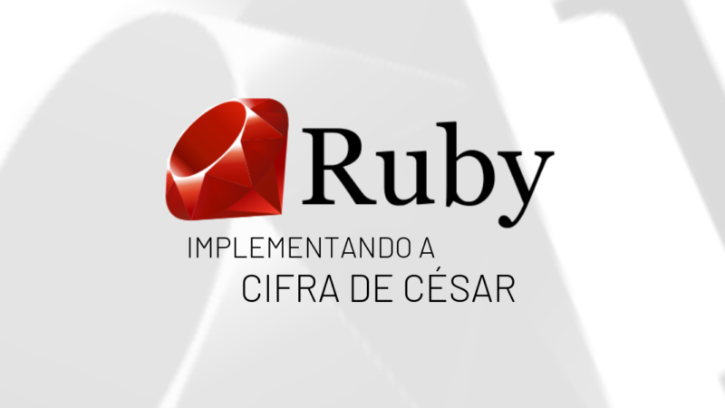 Implementando a Cifra de César em Ruby