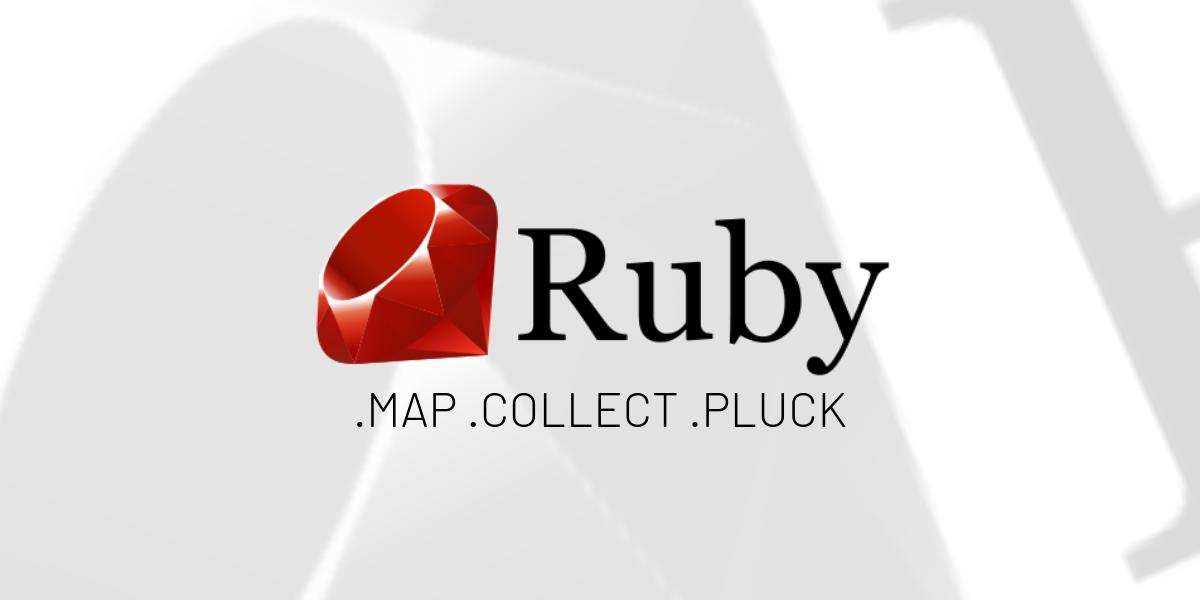 Conhecendo os métodos .map, .collect e .pluck