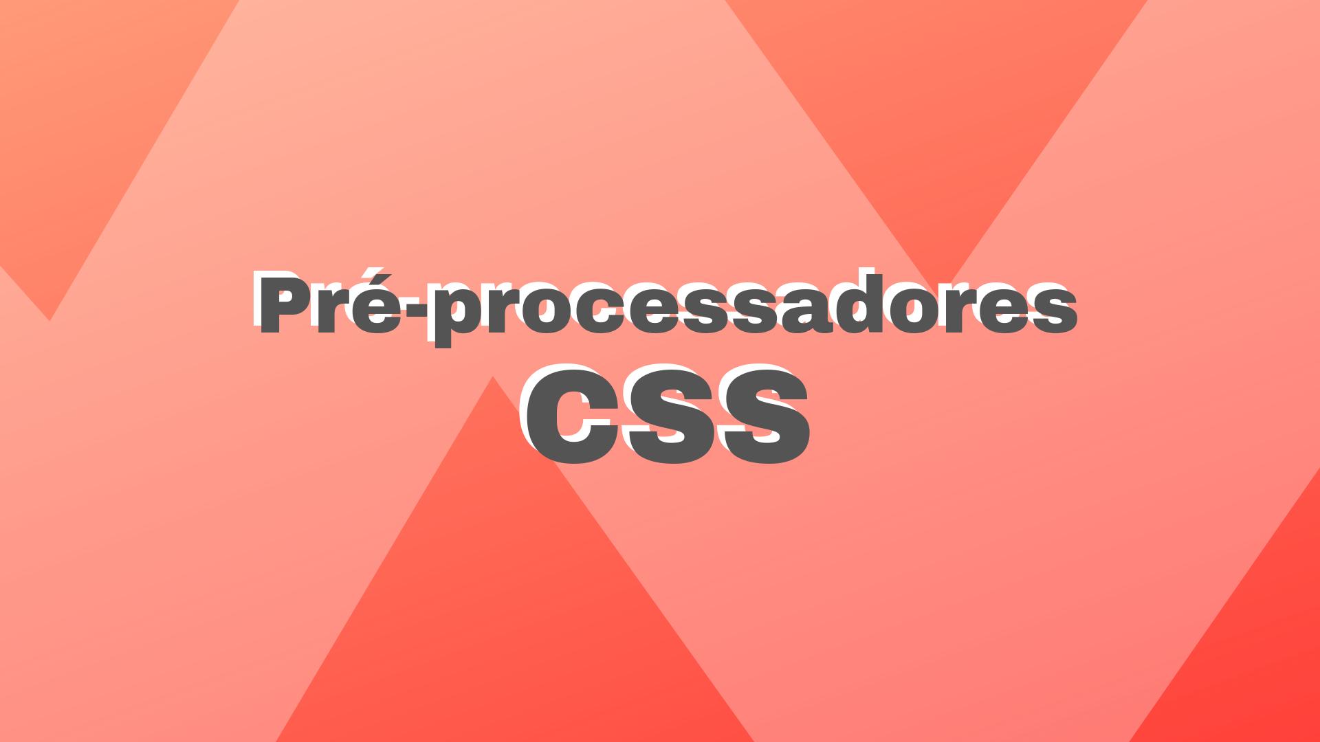 Pré-processador CSS: Sass o que é e por onde começar?