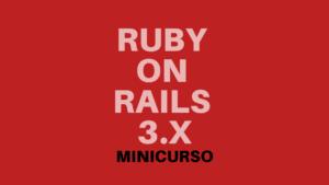 RoR 3x Minicurso
