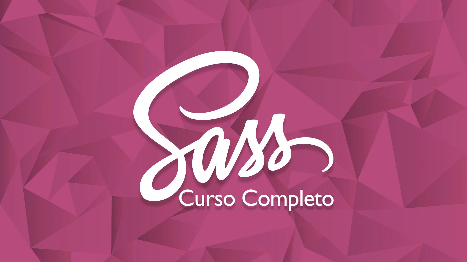 Curso Completo de Sass/SCSS: Do Iniciante ao Avançado