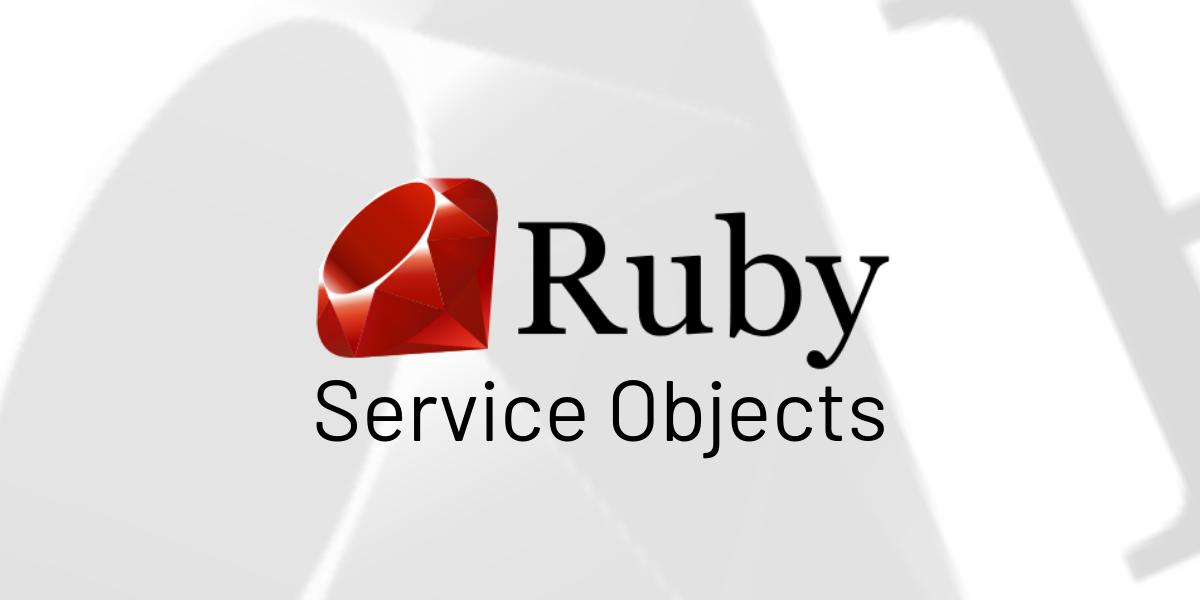Código organizado, reutilizável e fácil de testar utilizando Ruby Service Objects