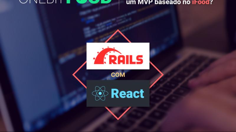 OneBitFood: um MVP inspirado no iFood com Rails e React (minicurso gratuito)
