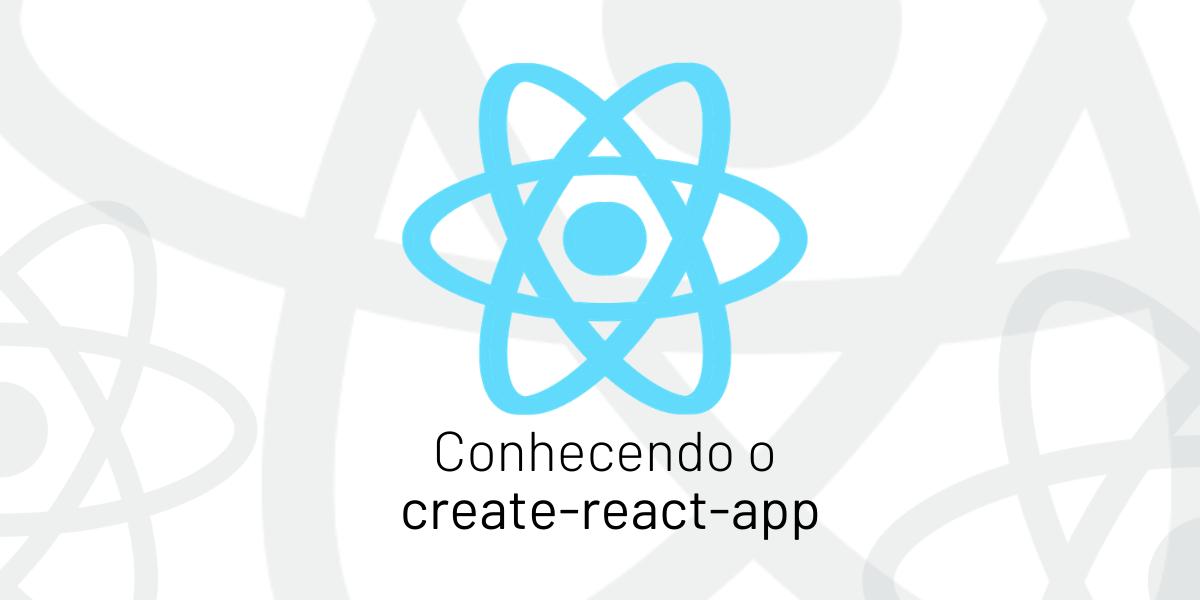 Criando projetos React de forma rápida com create-react-app