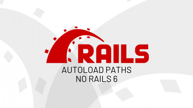Autoload paths no Rails 6